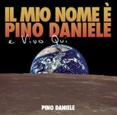 Play & Download Il mio nome e' Pino Daniele e vivo qui by Pino Daniele | Napster