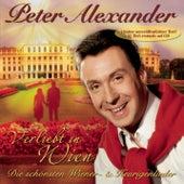 Play & Download Verliebt in Wien - Die schönsten Wiener- & Heurigenlieder by Peter Alexander | Napster