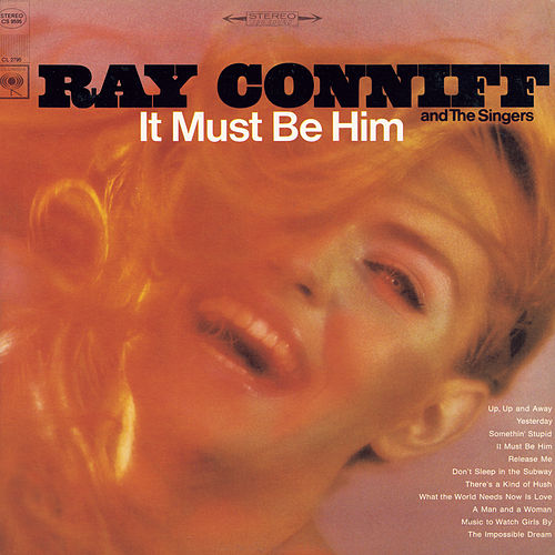 Play & Download It Must Be Him by Ray Conniff and The Singers | Napster