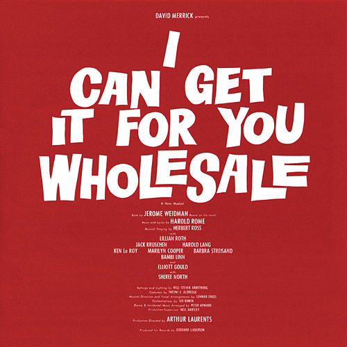 I CAN GET IT FOR YOU WHOLESALE          Original Broadway Cast Recording * by Various Artists