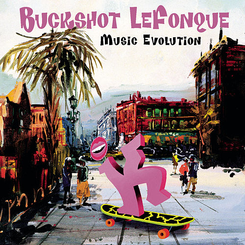 Play & Download Music Evolution by Buckshot Lefonque | Napster