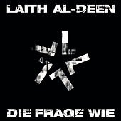 Play & Download Die Frage Wie by Laith Al-Deen | Napster