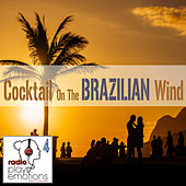 Play & Download Play Emotions, Vol. 4: Cocktail on the Brazilian Wind by Various Artists | Napster