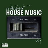 Play & Download Nothing but House Music, Vol. 9 by Various Artists | Napster