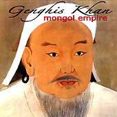 Play & Download Genghis Khan - Mongol Empire by Mongolian Khagan | Napster