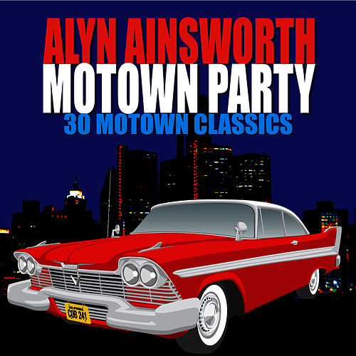 Alyn Ainsworth's Motown Party by Alyn Ainsworth