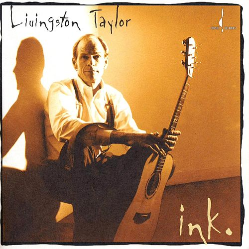 Ink by Livingston Taylor