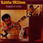 Play & Download Friend of Mine by Little Milton | Napster