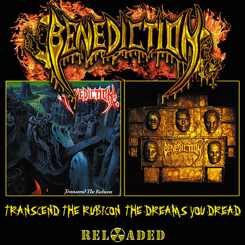 Transcend The Rubicon / The Dreams You Dread Reloaded by Benediction