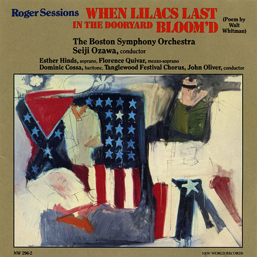 Play & Download Roger Sessions: When Lilacs Last in the Dooryard Bloom'd by Boston Symphony Orchestra | Napster