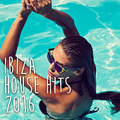 Ibiza House Hits 2016 by Various Artists