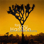 Play & Download John Luther Adams: For Lou Harrison by Callithumpian Consort | Napster