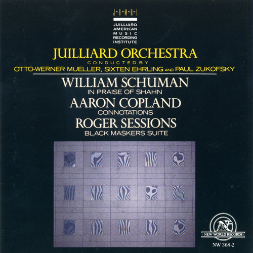 Juilliard Orchestra: Works by Schuman, Copland, Sessions by Juilliard Orchestra
