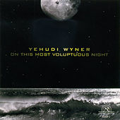 Play & Download Yehudi Wyner: On This Most Voluptuous Night by Various Artists | Napster