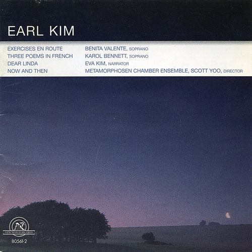 Earl Kim: Exercises en Route/Now and Then/Three Poems in French/Dear Linda by Various Artists