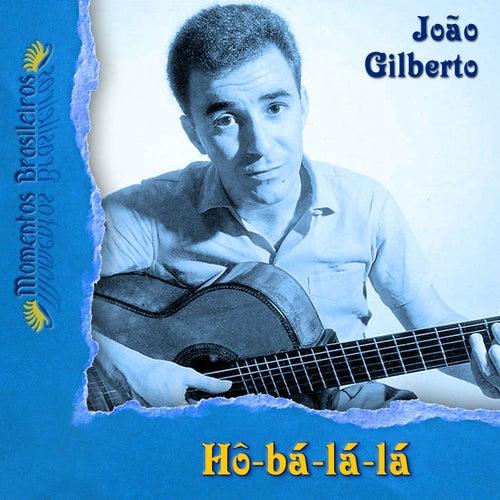 Hô-bá-lá-lá by João Gilberto