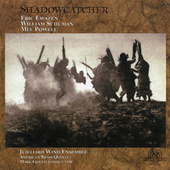 Juilliard Wind Ensemble: Shadowcatcher by Various Artists