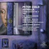 Peter Child: Estrella/String Quartet No. 2/Trio by Various Artists