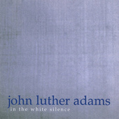 Play & Download John Luther Adams: In the White Silence by Oberlin Contemporary Music Ensemble | Napster