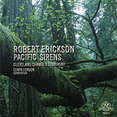 Play & Download Robert Erickson: Pacific Sirens by Various Artists | Napster