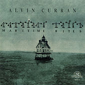 Play & Download Alvin Curran: Maritime Rites by Alvin Curran | Napster