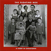 Play & Download Floating Box: A Story In Chinatown by Various Artists | Napster