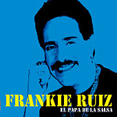 Play & Download El Papa De La Salsa by Frankie Ruiz | Napster