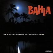 Play & Download Bahia (Digitally Remastered) by Arthur Lyman | Napster