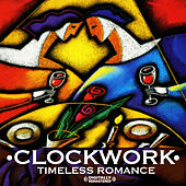 Play & Download Timeless Romance (Digitally Remastered) by Clockwork | Napster
