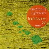 Play & Download Latitude 20 (Digitally Remastered) by Arthur Lyman | Napster