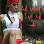Play & Download Sabrosura Tropical 4 by Various Artists | Napster