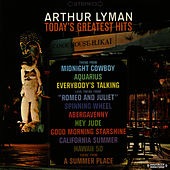 Play & Download Today's Greatest Hits (Digitally Remastered) by Arthur Lyman | Napster