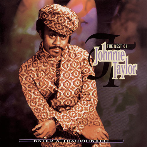 Play & Download Rated X-Traordinaire: The Best Of Johnnie Taylor by Johnnie Taylor | Napster
