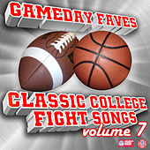 Play & Download Gameday Faves: Classic College Fight Songs Volume 7 by Various Artists | Napster
