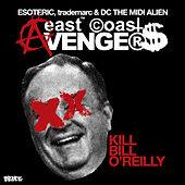 Kill Bill O'Reilly - Let It Knock by East Coast Avengers