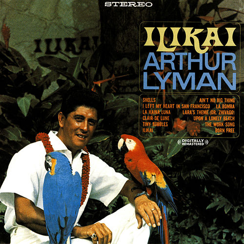 Play & Download Ilikai (Digitally Remastered) by Arthur Lyman | Napster