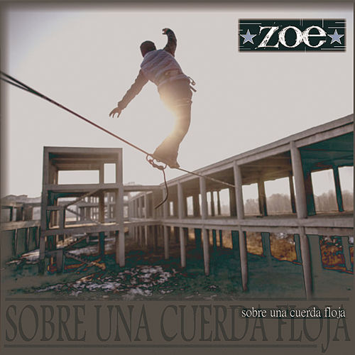 Play & Download Sobre una Cuerda Floja by Zoé | Napster