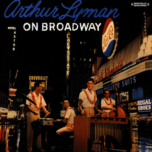Play & Download On Broadway (Digitally Remastered) by Arthur Lyman | Napster