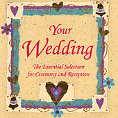 Your Wedding - Essential Selection of Wedding Music by The London Fox Orchestra