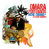 Play & Download Noche Cubana (DJ Slick Remixes) by Omara Portuondo | Napster