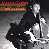 Play & Download Virtuoso Cello Encores by Cello Joseph Kaizer | Napster