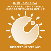 Wanna Dance Dirty Disco (Angelo Ferreri Jackin Dope Mix) by DJ Sneak