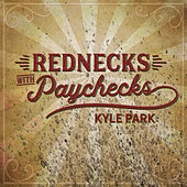 Play & Download Rednecks with Paychecks by Kyle Park | Napster