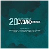 Play & Download Loveland 20 Year Anniversary Collection by Various Artists | Napster