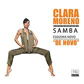 Play & Download Samba Esquema Novo (De Novo) by Clara Moreno | Napster