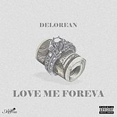 Play & Download Love Me Foreva by Delorean | Napster