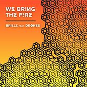 Play & Download We Bring the Fire (feat. Drones) by Brillz | Napster