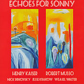 Play & Download Echoes for Sonny by Robert Musso | Napster