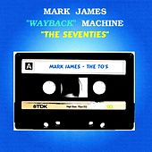 Play & Download Wayback Machine: The Seventies by Mark James (2) | Napster