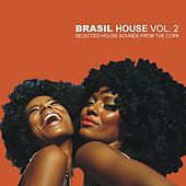 Play & Download Brasil House Vol. 2 - Selected House Sounds From The Copa by Various Artists | Napster